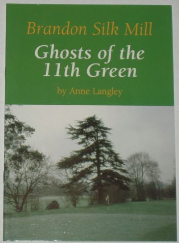 Brandon Silk Mill - Ghosts of the 11th Green, by Anne Langley